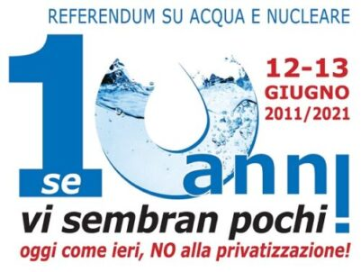 Mobilitazione nazionale decennale referendum 12 e 13 Giugno 2011-2021